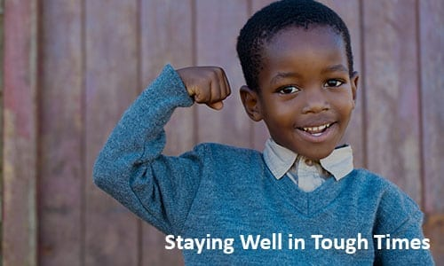 Resources for Resilience, Staying Well in Tough Times